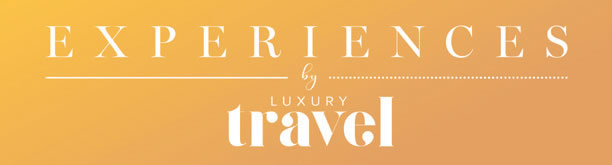 experiences by luxury travel